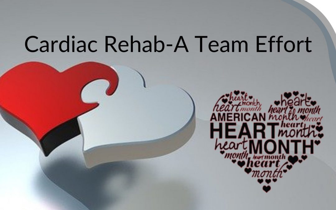 Cardiac Rehab-A Team Effort